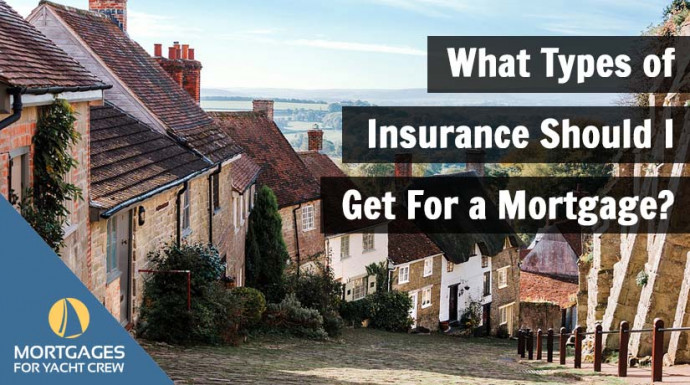 What Types of Insurance Should I Get For a Mortgage?