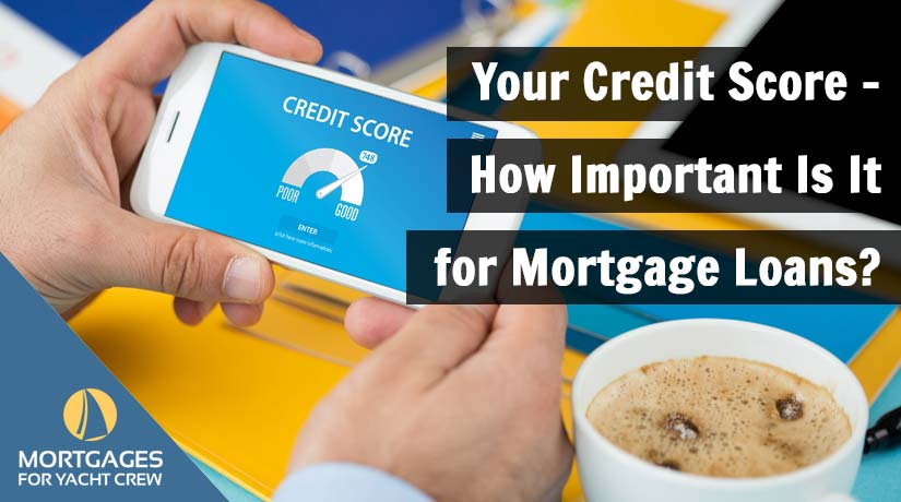 Your Credit Score - How Important Is It for Mortgage Loans?