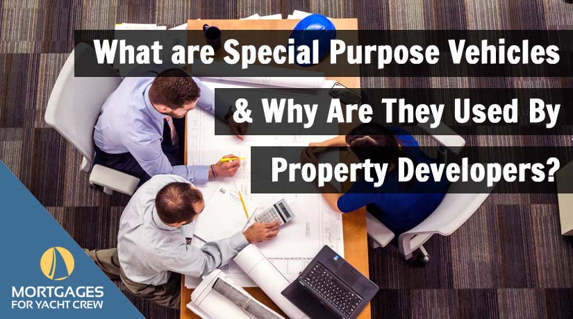 What are Special Purpose Vehicles & Why Are They Used By Property Developers?
