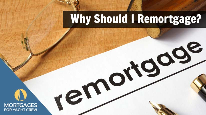 Why Should I Remortgage?