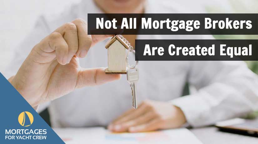Not All Mortgage Brokers Are Created Equal